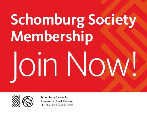 Schomburg Society Join Now!